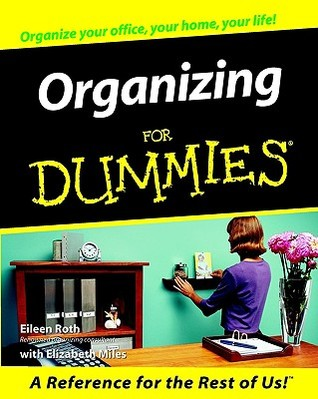 Organizing for Dummies by Eileen Roth