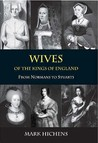 Wives of the Kings: From Normans to Stuarts