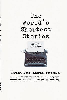 The World's Shortest Stories by Steve Moss