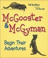 McGooster & McGyman Begin Their Adventures