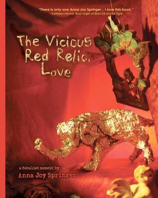 The Vicious Red Relic, Love by Anna Joy Springer