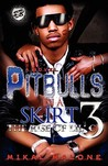 Pitbulls In A Skirt 3-The Rise of Lil C