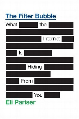 The Filter Bubble by Eli Pariser