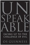 Unspeakable: Facing Up to the Challenge of Evil