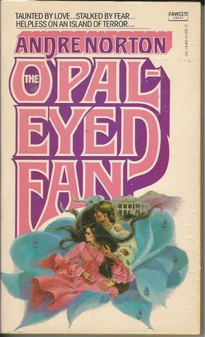 Free Download The Opal-Eyed Fan by Andre Norton PDF