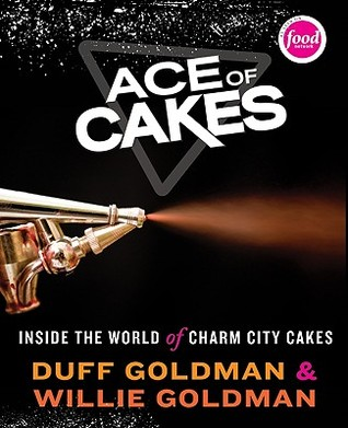 Ace of Cakes by Duff Goldman