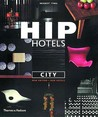 Hip Hotels: City, Revised Edition