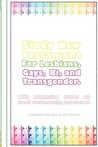 Study New Testament for Lesbians, Gays, Bi, and Transgender: With Extensive Notes on Greek Word Meaning and Context