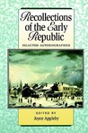 Recollections of the Early Republic: Selected Autobiographies