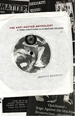 Anti-Matter Anthology by Norman Brannon