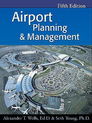 Airport Planning & Management by Alexander T. Wells