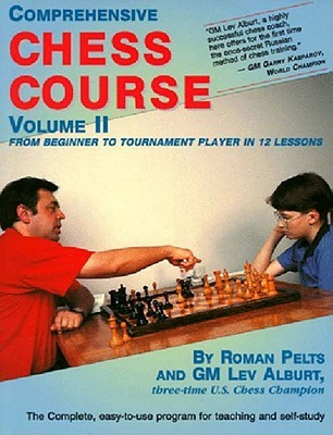 Find Comprehensive Chess Course, Volume Two: From Beginner to Tournament Player in 12 Lessons by Lev Alburt, Roman Pelts PDF