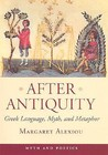 After Antiquity: Greek Language, Myth, and Metaphor