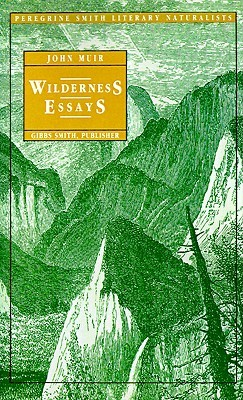 Free online download Wilderness Essays by John Muir iBook