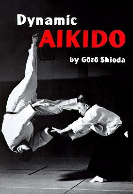 http://www.amazon.com/Dynamic-Aikido-Gozo-Shioda/dp/1568365306/ref=sr_1_1?s=books&ie=UTF8&qid=1372085131&sr=1-1&keywords=dynamic+aikido