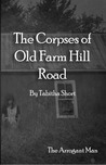The Corpses of Old Farm Hill Road: The Arrogant Man