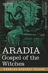 Aradia by Charles Godfrey Leland