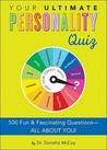 Your Ultimate Personality Quiz: 500 Fun and Fascinating Questions-All about You!