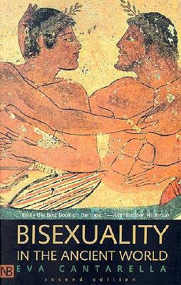 Bisexuality in the Ancient World by Eva Cantarella