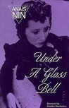 Under a Glass Bell by Anaïs Nin