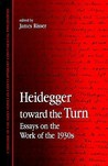 Heidegger Toward the Turn: Essays on the Work of the 1930s