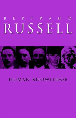 Human Knowledge by Bertrand Russell