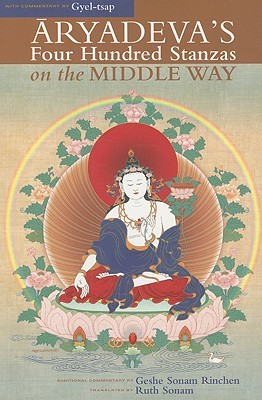 Aryadeva's Four Hundred Stanzas On The Middle Way by Sonam Rinchen