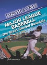 Major League Baseball: The Great Steroid Scandals