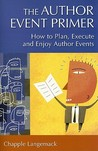 The Author Event Primer: How to Plan, Execute and Enjoy Author Events