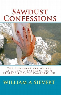 Sawdust Confessions: The Pleasures Are Guilty as a Diva Disappears from Florida's Gayest Campground