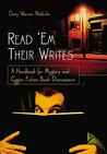 Read 'em Their Writes: A Handbook for Mystery and Crime Fiction Book Discussions