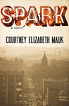 Spark by Courtney Elizabeth Mauk