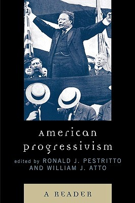 American Progressivism by Ronald J. Pestritto