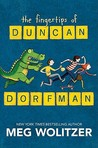 The Fingertips of Duncan Dorfman by Meg Wolitzer
