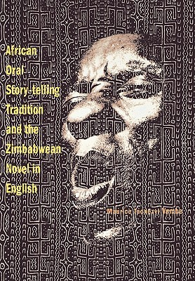 African Oral Story-Telling Tradition and the Zimbabwean Novel... by Maurice Taonezvi Vambe