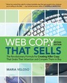 Web Copy That Sells: The Revolutionary Formula for Creating Killer Copy That Grabs Their Attention and Compels Them to Bu: The Revolutionary Formula ... Grabs Their Attention and Compels Them to Buy