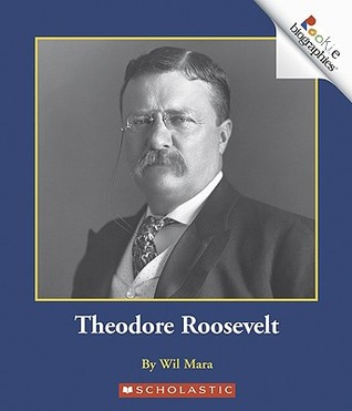 Theodore Roosevelt by Wil Mara