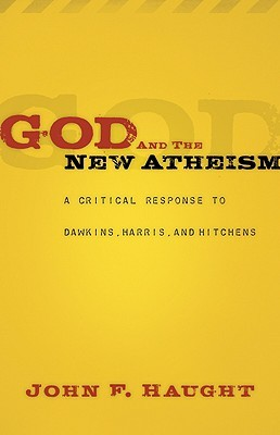 God and the New Atheism by John F. Haught