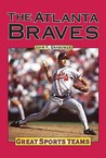 Great Sports Teams - The Atlanta Braves (Great Sports Teams)