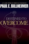 Destined to Overcome: Exercising Your Spiritual Authority