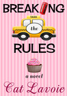Breaking the Rules by Cat Lavoie