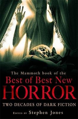 Mammoth Book Of The Best Of Best New Horror by Stephen Jones
