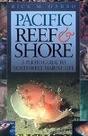 Pacific Reef & Shore: A Photo Guide to Northwest Marine Life