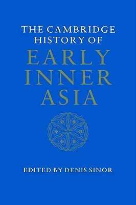 The Cambridge History of Early Inner Asia by Denis Sinor