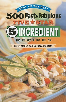 500 Fast & Fabulous Five Star 5 Ingredient Recipes