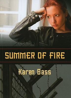 Summer of Fire by Karen Bass