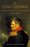 The Czar's General: The Memoirs of a Russian General in the Napoleonic Wars