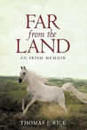 Far from the Land: An Irish Memoir