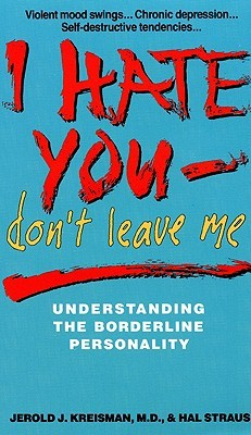 I Hate You, Don't Leave Me by Jerold J. Kreisman