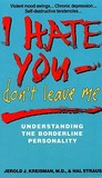 I Hate You, Don't Leave Me by Jerold J. Kriesman